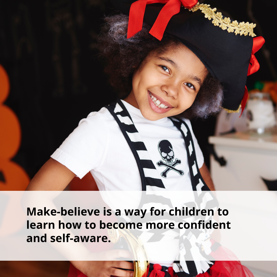 Make-believe helps children learn how to be more confident.