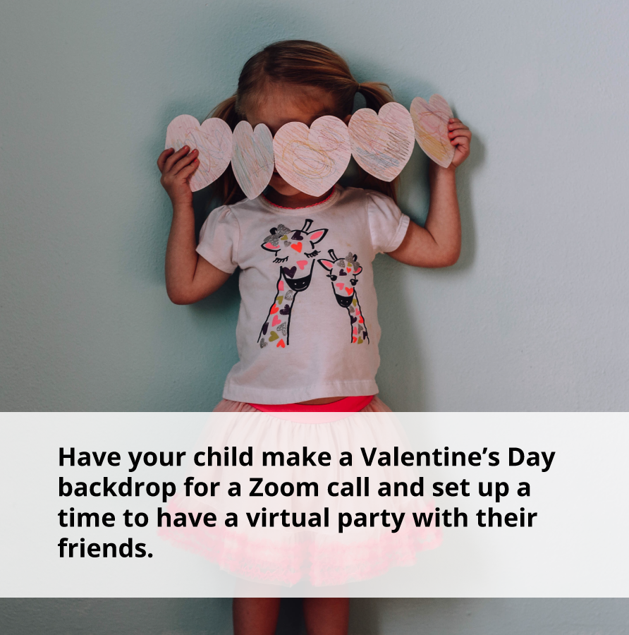 Show acts of kindness by having a virtual Valentine's Day party.