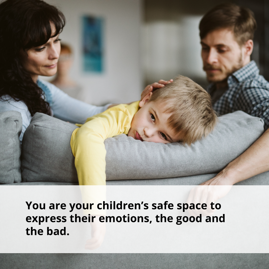 You are your children's safe space to express their emotions and learn how to be emotionally aware.