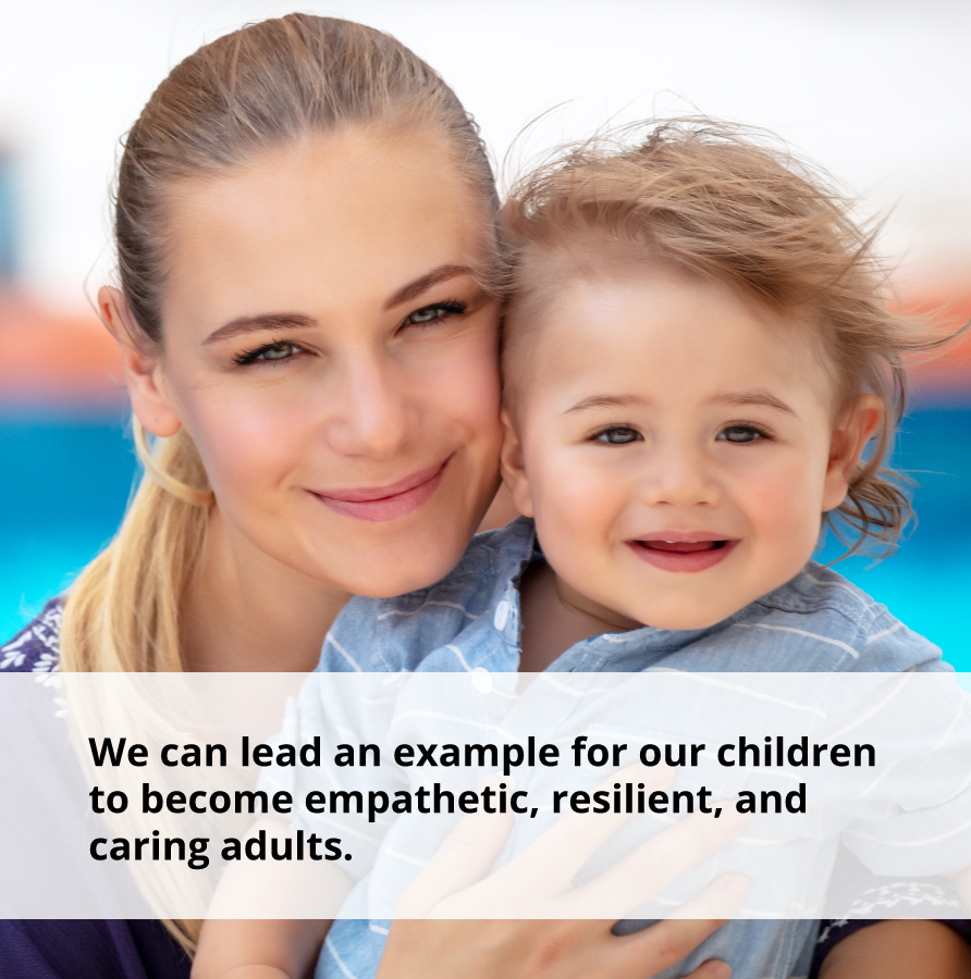 We can lead an example for our children on togetherness by being empathetic, resilient, and caring.
