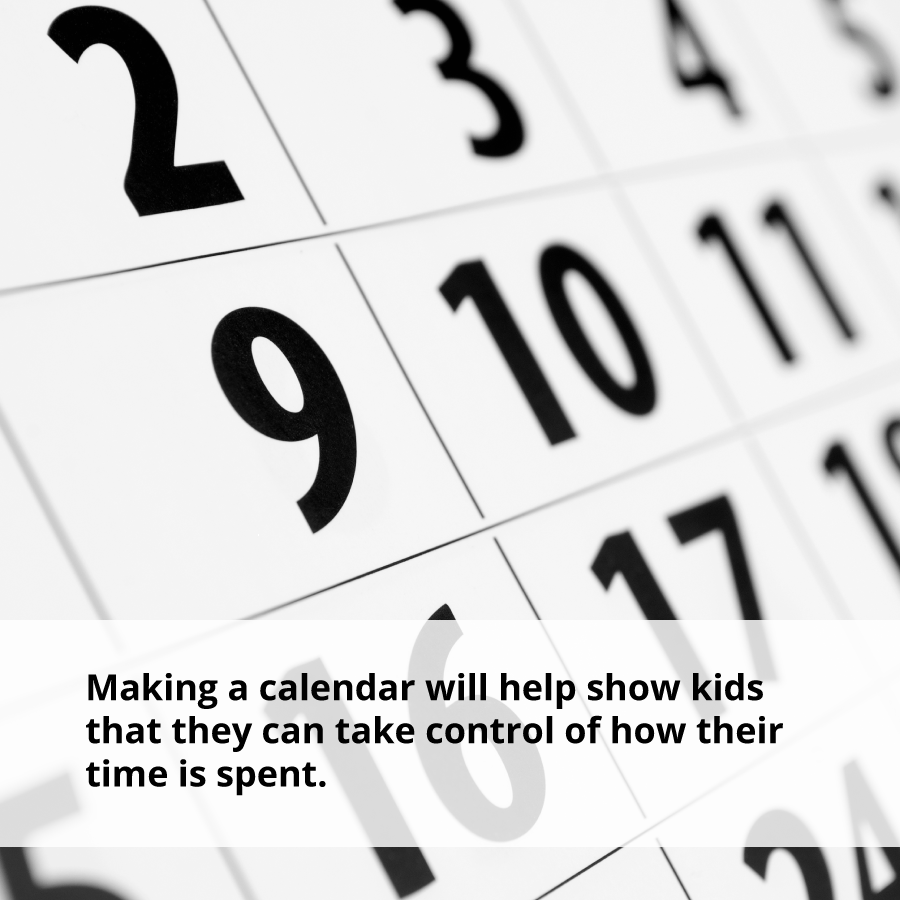 Making a calendar will help you take control of your life.