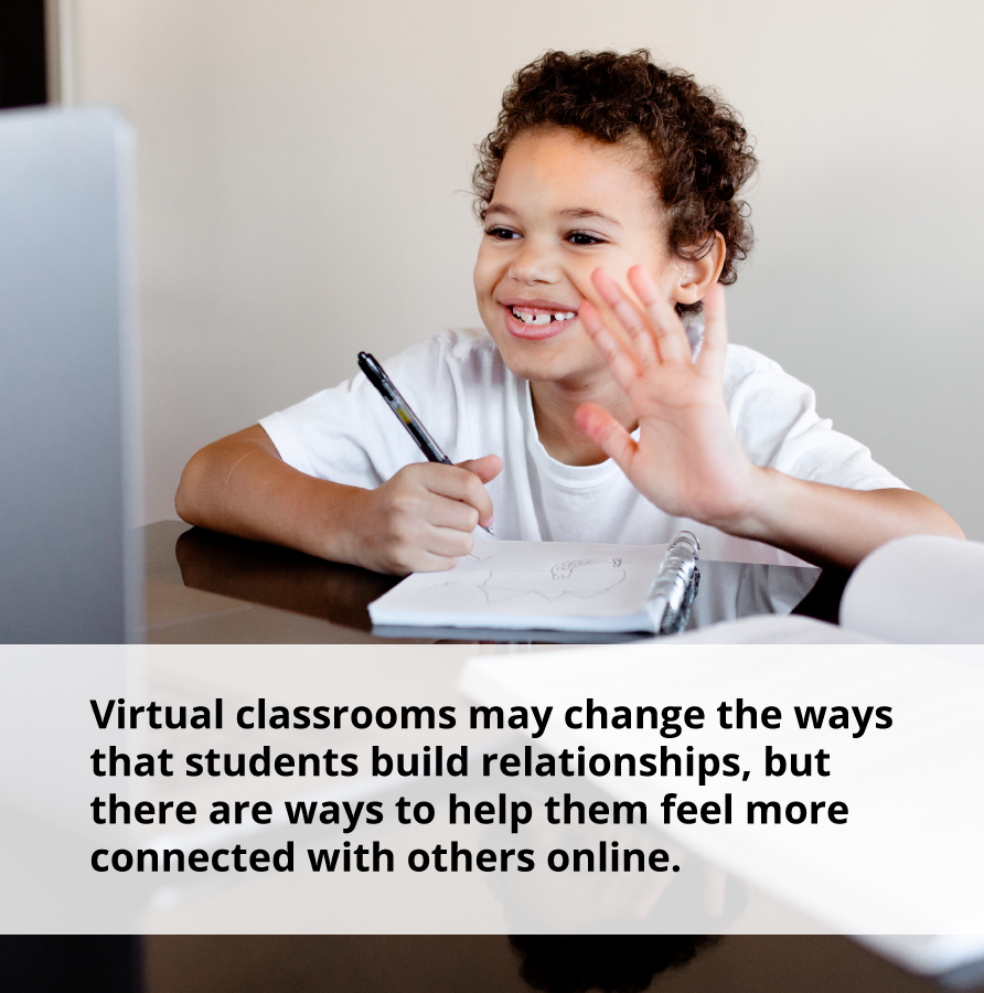 Building positive relationships in early childhood is still possible when learning virtually.