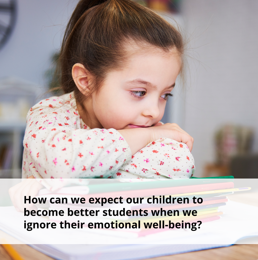 How can we expect our children to become better students when we ignore their emotional well-being?