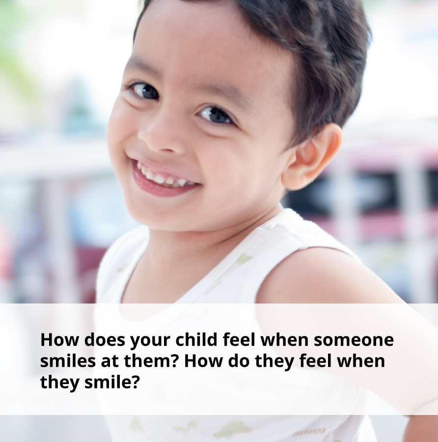 How does your child feel when smiling?