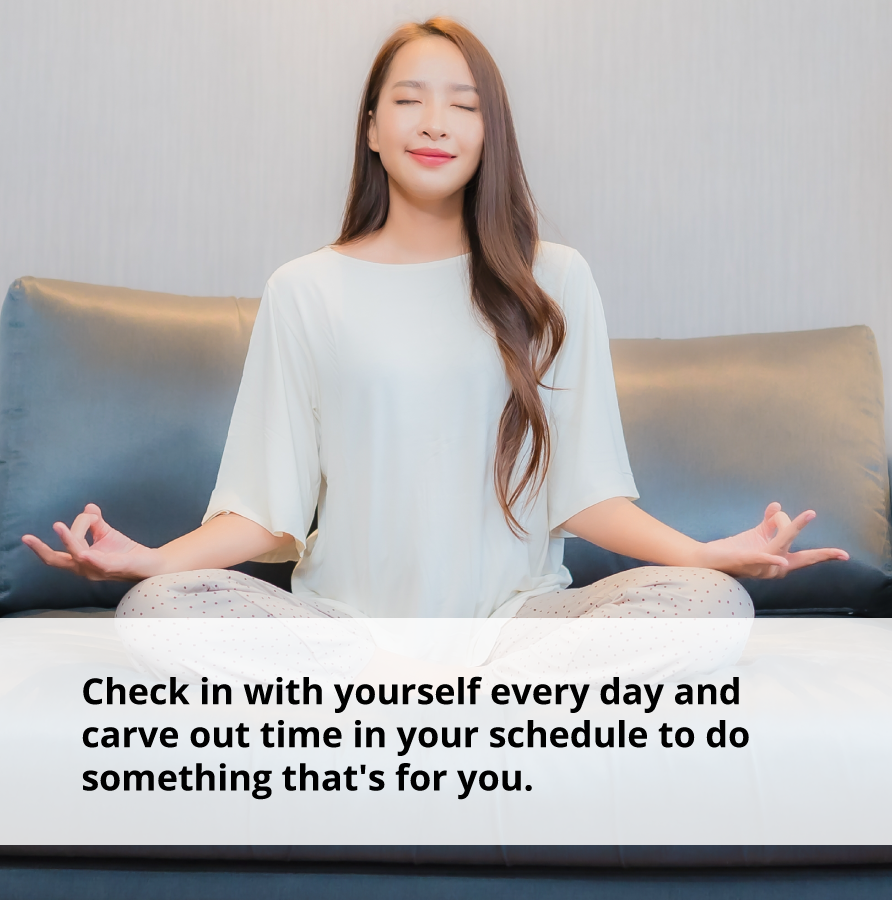 To foster self awareness, carve out time to do something just for yourself.